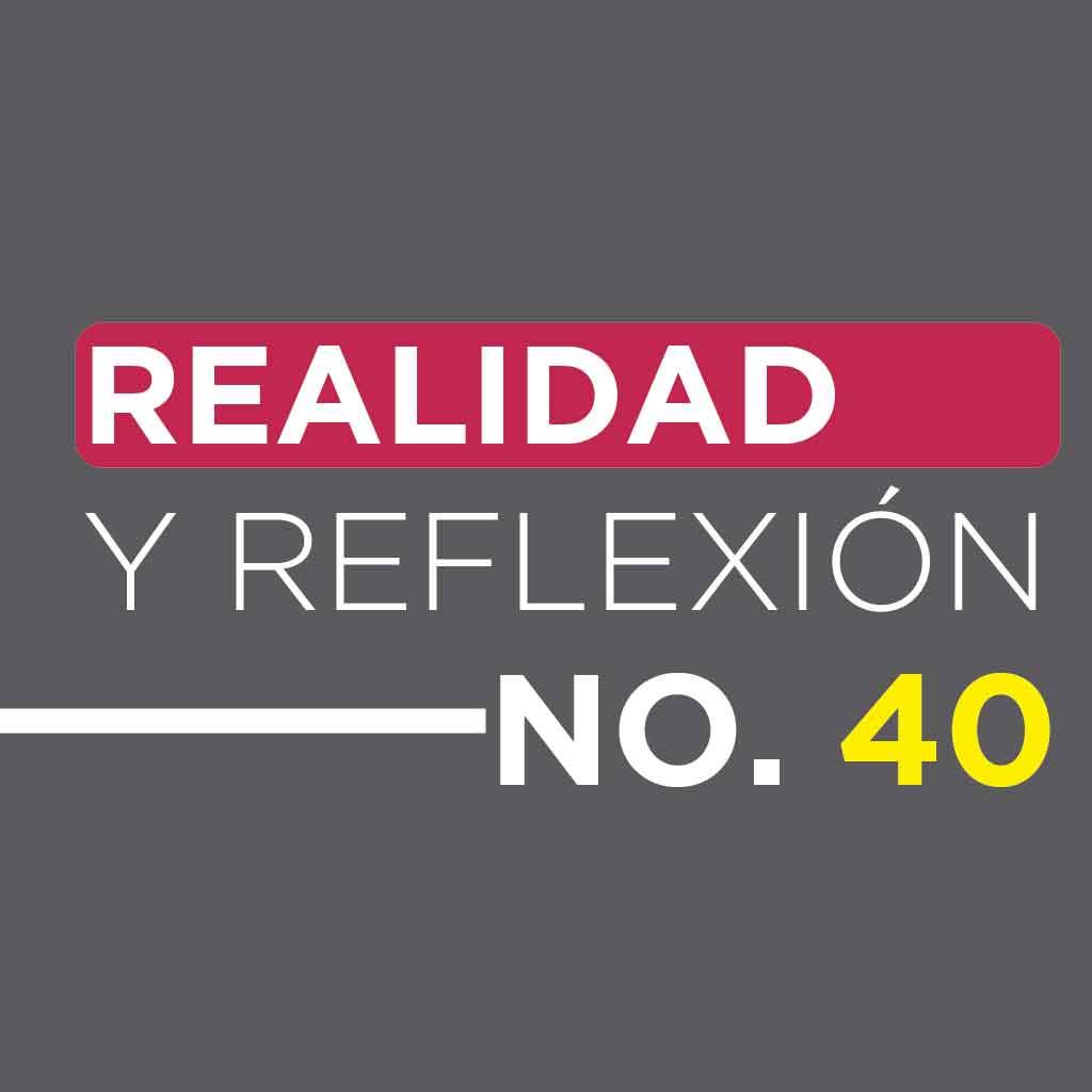 Realidad y Reflexión 40