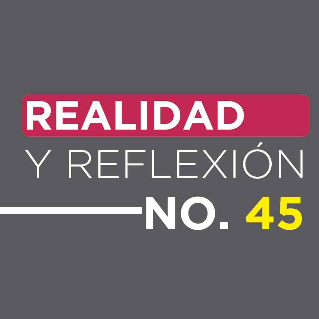 Realidad y Reflexión 45